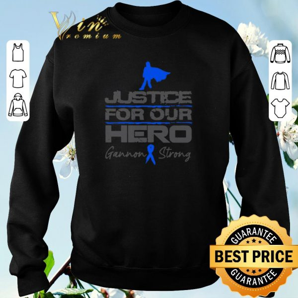 Official Gannon Strong Justice For Our Hero shirt sweater