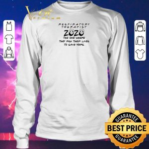 Official Respiratory therapist 2020 the one where they risk their lives to save yours shirt sweater 2