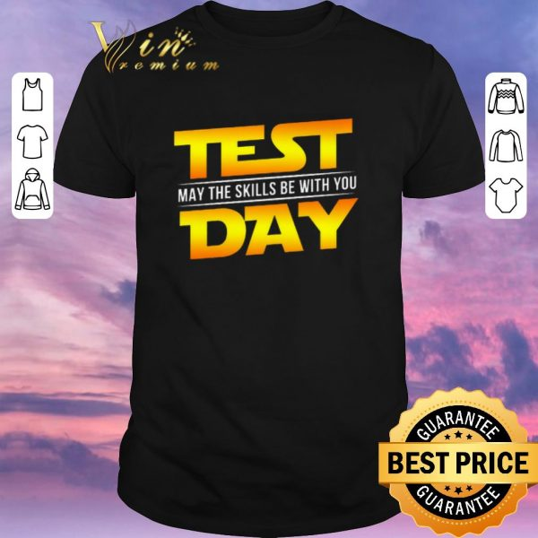 Official Test May The Skills Be With You Day Star Wars Logo shirt sweater