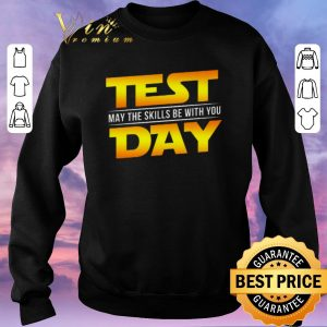 Official Test May The Skills Be With You Day Star Wars Logo shirt sweater 2