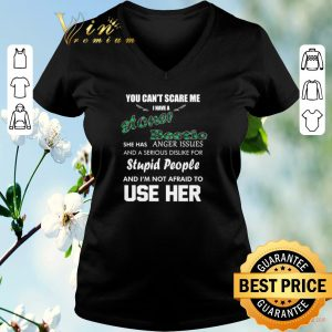 Official You can't scare me i have a stoner bestie she has anger issues shirt sweater 1
