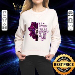 Original Anemone flower in a world full of grandmas be a OMA shirt 1