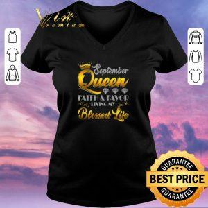 Original September Queen Faith & Favor Living My Blessed Life shirt sweater 1