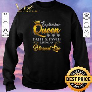 Original September Queen Faith & Favor Living My Blessed Life shirt sweater 2