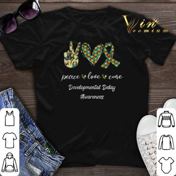 Peace Love Cure Developmental Delay Awareness shirt sweater
