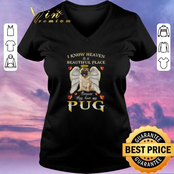 Premium I know heaven is a beautiful place because they have my Pug shirt sweater