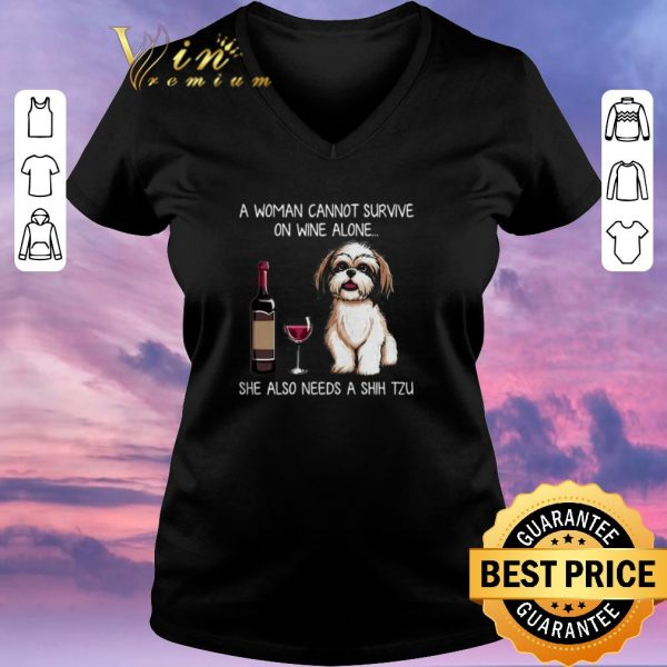 Premium She Also Needs A Shih Tzu A Woman Cannot Survive On Wine Alone shirt sweater