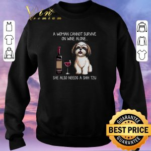 Premium She Also Needs A Shih Tzu A Woman Cannot Survive On Wine Alone shirt sweater 2