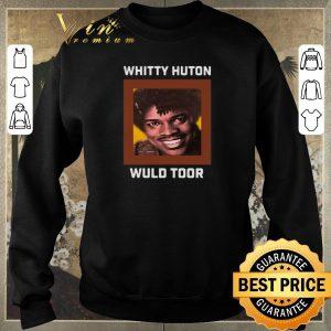 Premium Whitty Hunton Wuld Toor shirt sweater 2