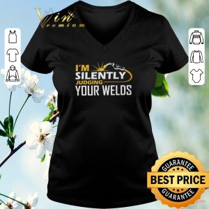 Pretty I'm Silently Judging Your Welds shirt sweater 1