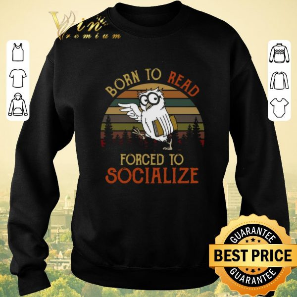 Pretty Owl born to read forced to socialize vintage shirt sweater
