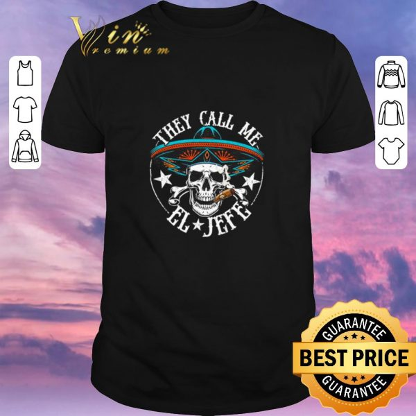 Pretty Skull They Call Me El Jefe shirt sweater