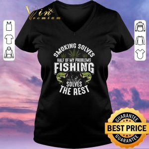 Pretty Weeds smoking solves half of my problems fishing solves the rest shirt sweater 1