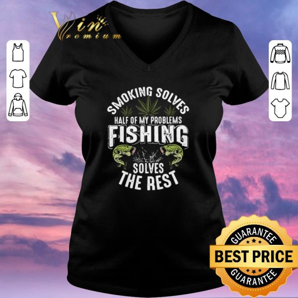 Pretty Weeds smoking solves half of my problems fishing solves the rest shirt sweater