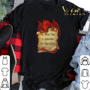 Red dragon My alone time is sometimes for your safety shirt sweater 1