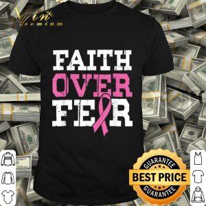 Religious Christian God Faith Over Fear Breast Cancer Month shirt