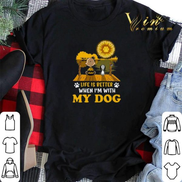 Snoopy Charlie Brown life is better when i'm with my dog paw sunflower shirt