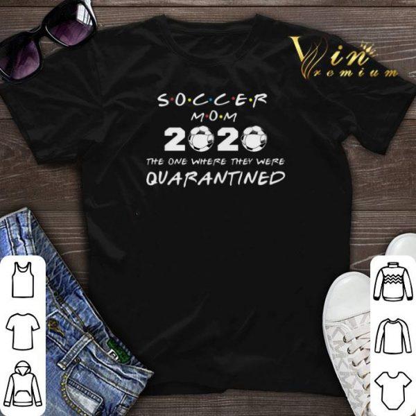 Soccer mom 2020 the one where they were quarantined Coronavirus shirt sweater