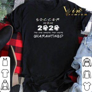 Soccer mom 2020 the one where they were quarantined Coronavirus shirt sweater 1