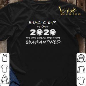 Soccer mom 2020 the one where they were quarantined Coronavirus shirt sweater 2