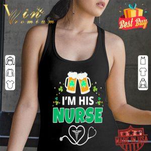 St Patricks Day Nurse Green Irish Clover I'm His Nurse shirt