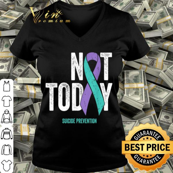 Suicide Prevention Awareness Ribbon Not Today Purple Teal shirt