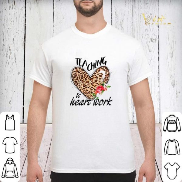 Teaching is heart work leopard flower shirt sweater