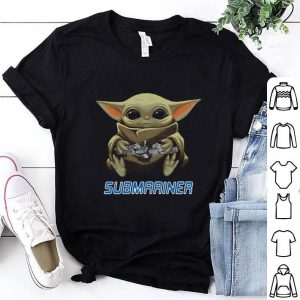 Top Baby Yoda Hug Submariner Star Wars shirt