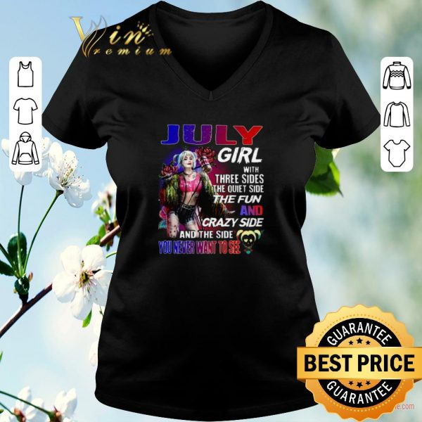 Top July girl with three sides the quiet side the fun Harley Quinn shirt