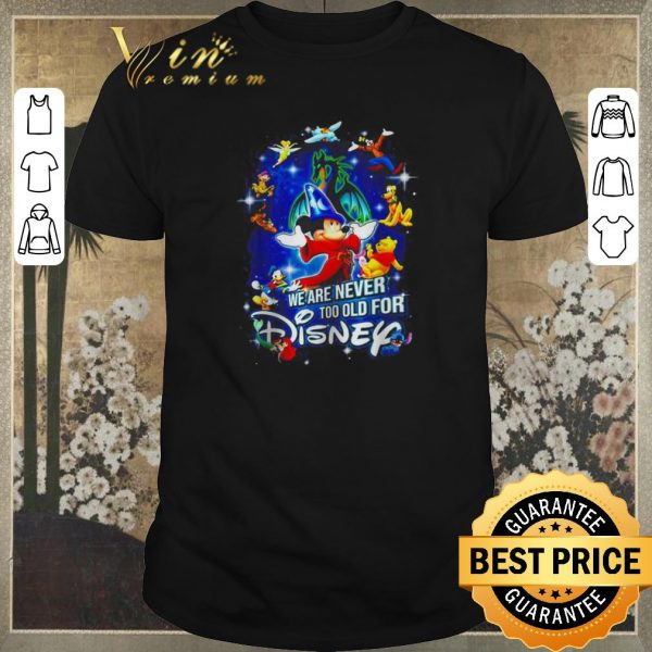 Top Mickey Mouse We are never too old for Disney characters shirt sweater