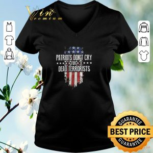 Top Patriots Don't Cry For Dead Terrorists American flag shirt sweater