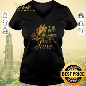 Top The best grandmas are born in june shirt sweater 1
