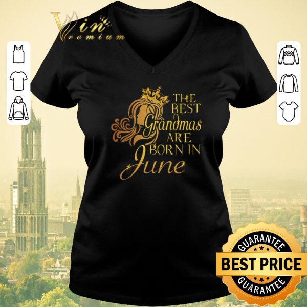 Top The best grandmas are born in june shirt sweater