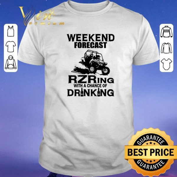Top Weekend forecast RZRing with a chance of Drinking shirt sweater