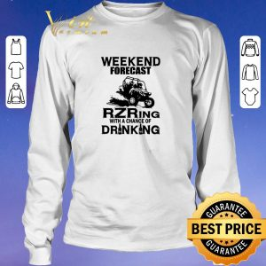 Top Weekend forecast RZRing with a chance of Drinking shirt sweater 2