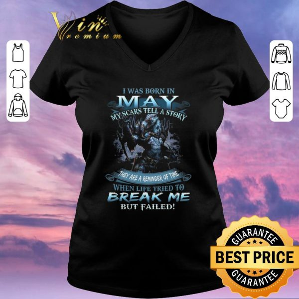Top Wolf warrior i was born in May my scars tell a story break me shirt sweater