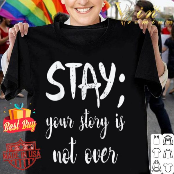 Your Story Suicide Prevention Awareness Gift shirt