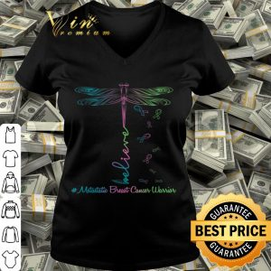 believe metastatic breast cancer dragonfly warrior shirt