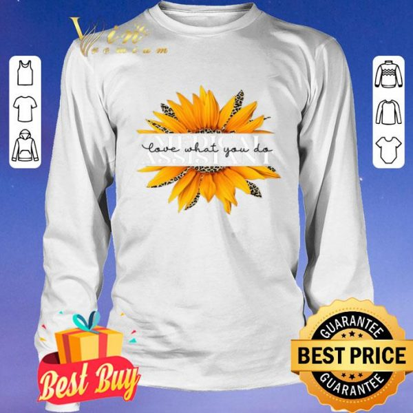 Sunflower Leopard Medical Assistant Love What You Do shirt