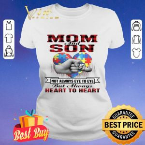 Autism Mon And Son Not Always Eye To Eye But Always Heart To Heart shirt