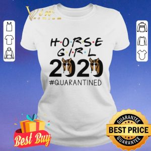 HORSE GIRL 2020 QUARANTINED shirt