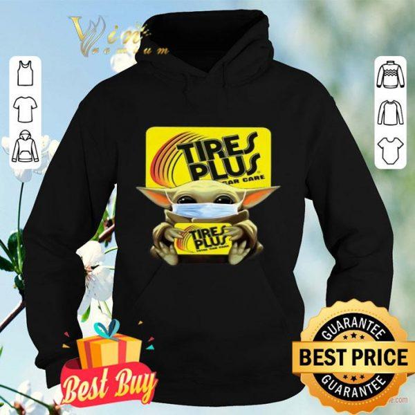 Star Wars Baby Yoda Hug Tires Plus Total Car Care Covid-19 shirt