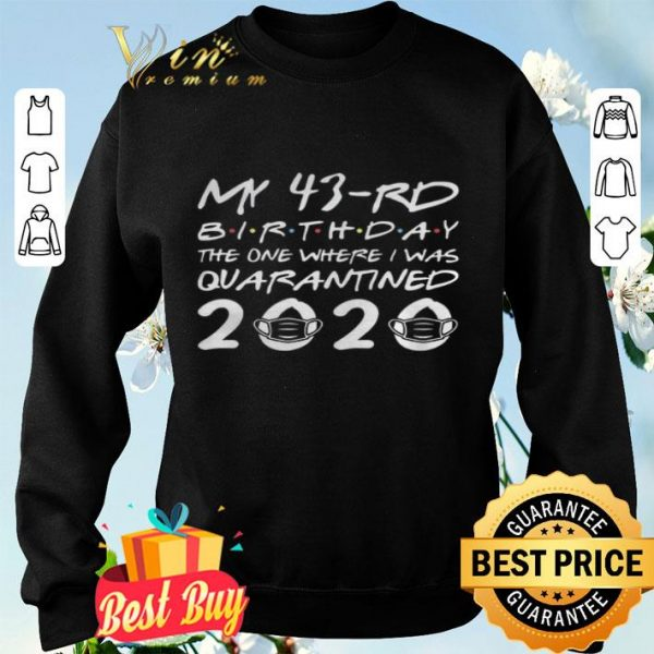 Born in 1977 My 43rd Birthday The One Where I was Quarantined 2020 Classic Tshirt Distancing Social shirt