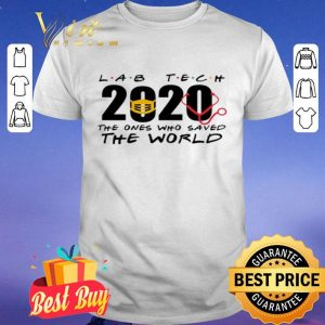 Lab tech 2020 the ones who saved the world shirt