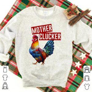 Beautiful Mother Clucker shirt