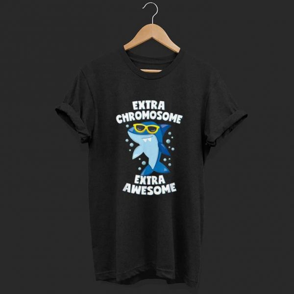 Down Syndrome Awareness Extra Awesome Shark shirt