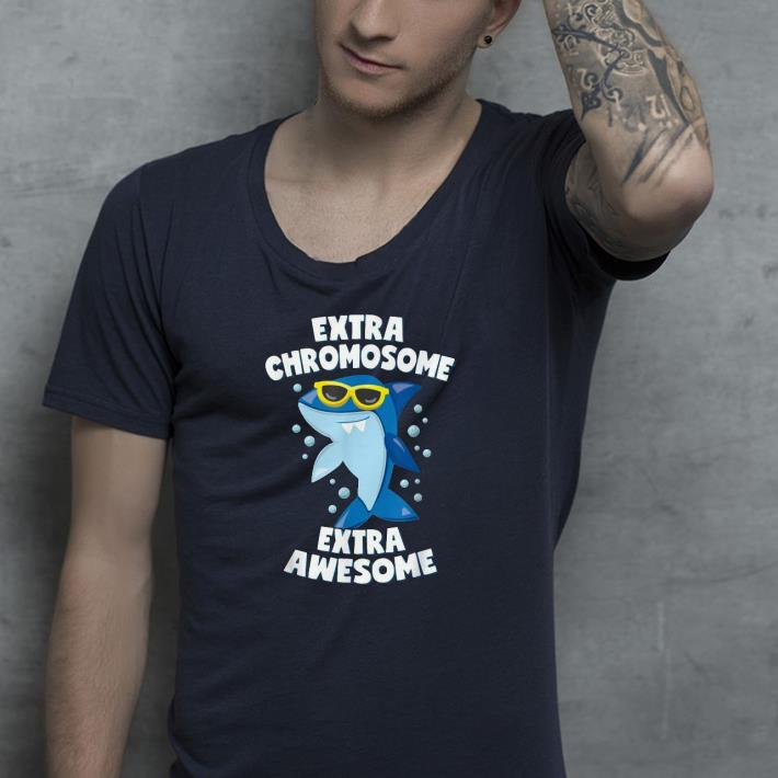 Down Syndrome Awareness Extra Awesome Shark shirt 4 - Down Syndrome Awareness Extra Awesome Shark shirt