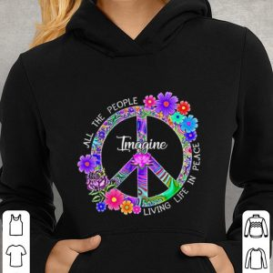 Hippie peace sign All the people imagine living life in peace shirt 2
