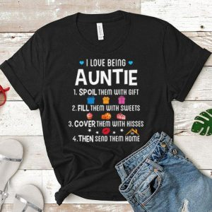 I love being auntie spoil them with gift fill them with sweets shirt