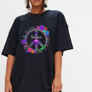 Imagine Flower Hippie Peace all the people living life in place shirt 2
